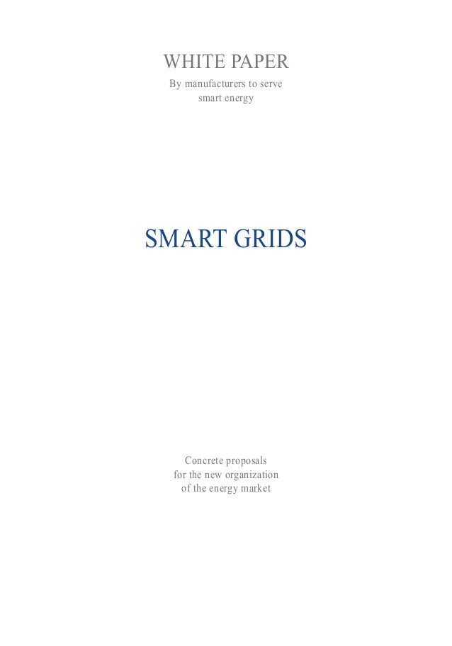 WHITE PAPERBy manufacturers to servesmart energySMART GRIDSConcrete proposalsfor the new organizationof the energy market