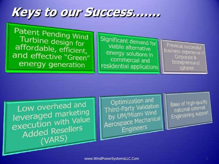Keys to our Success…….          www.WindPowerSystemsLLC.Com   6