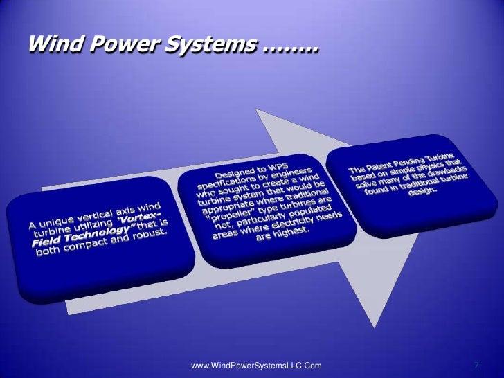 Wind Power Systems ……..             www.WindPowerSystemsLLC.Com   7