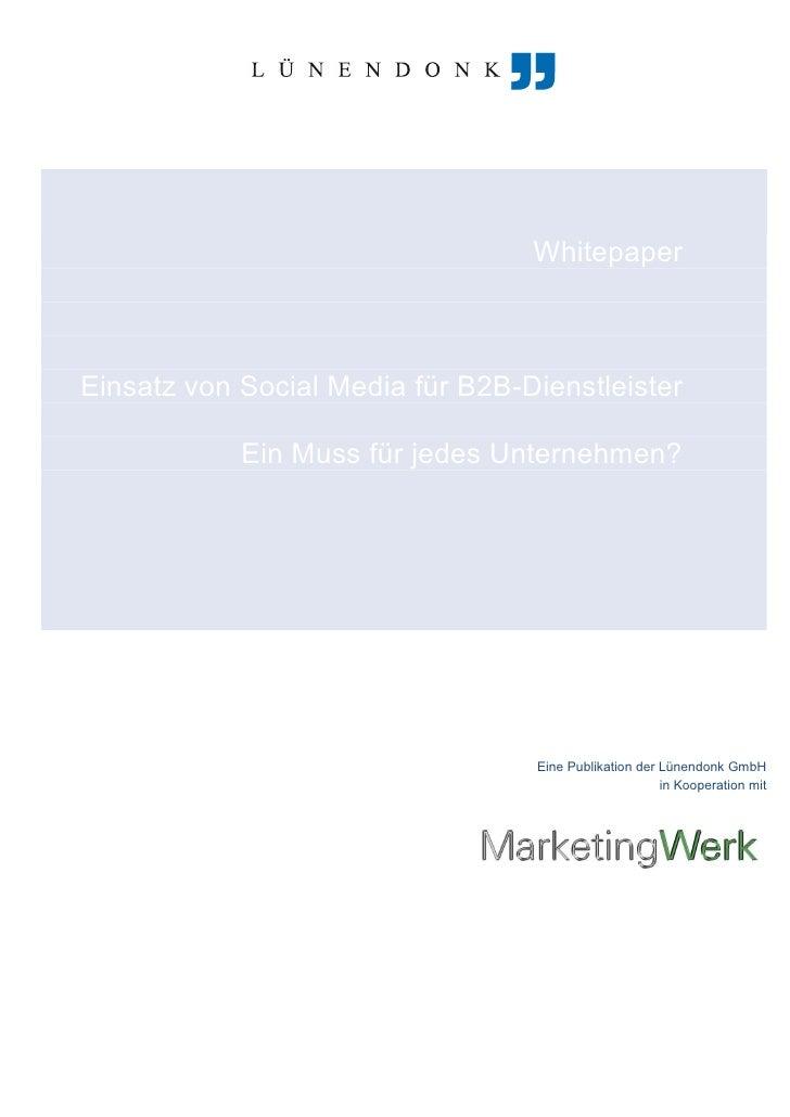 WhitepaperEinsatz von Social Media für B2B-Dienstleister            Ein Muss für jedes Unternehmen?                       ...