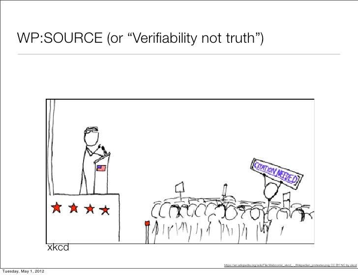 "WP:SOURCE (or ""Verifiability not truth"")                       xkcd                                       https://en.wikipe..."