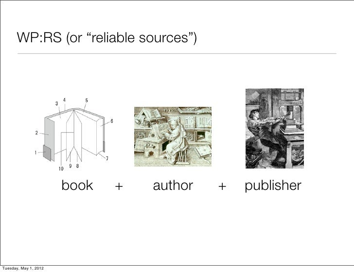 """WP:RS (or """"reliable sources"""")                       book   +   author   +   publisherTuesday, May 1, 2012"""