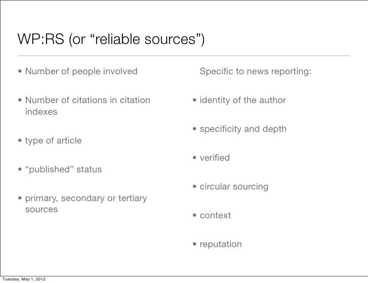 """WP:RS (or """"reliable sources"""")       • Number of people involved          Specific to news reporting:       • Number of cita..."""