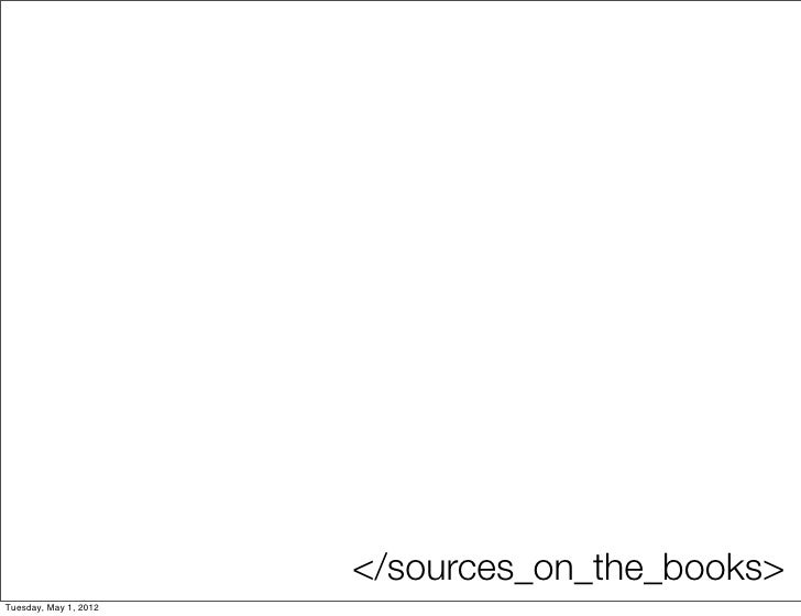 </sources_on_the_books>Tuesday, May 1, 2012