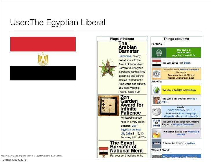 User:The Egyptian Liberalhttps://en.wikipedia.org/wiki/User:The_Egyptian_Liberal 3 April, 2012Tuesday, May 1, 2012