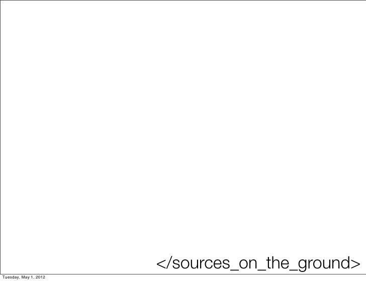 </sources_on_the_ground>Tuesday, May 1, 2012