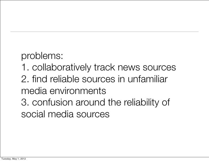 problems:                1. collaboratively track news sources                2. find reliable sources in unfamiliar       ...