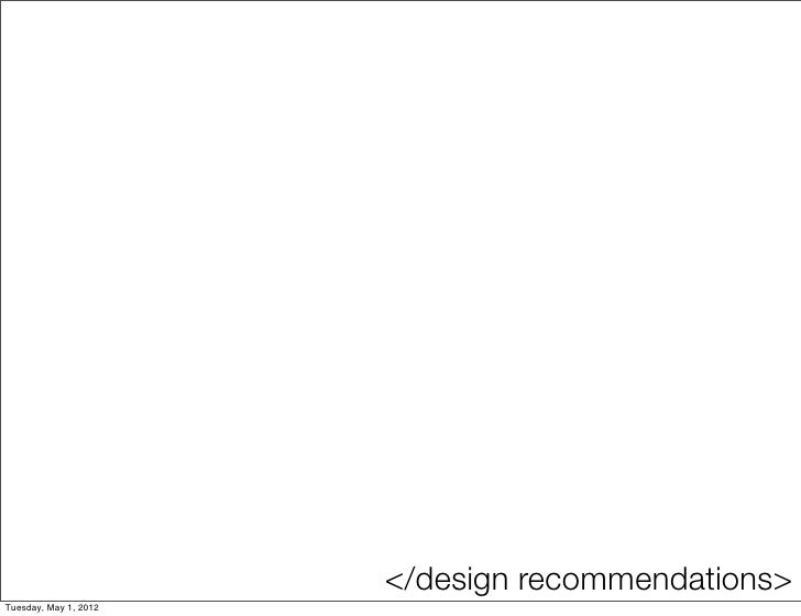 </design recommendations>Tuesday, May 1, 2012