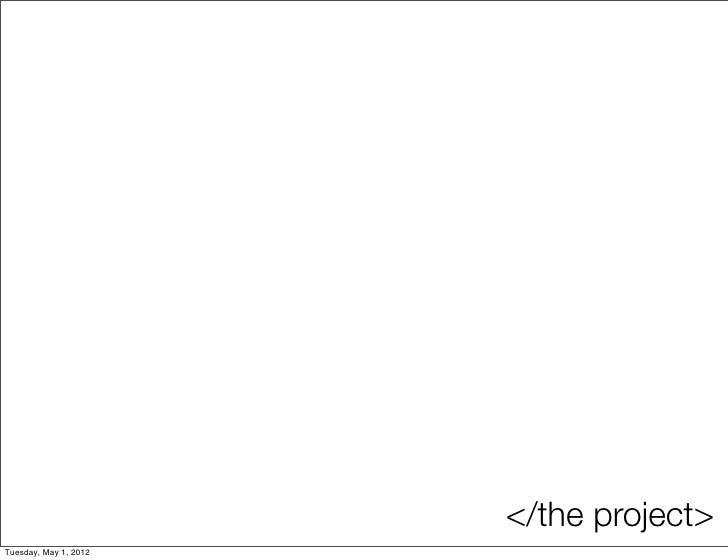 </the project>Tuesday, May 1, 2012