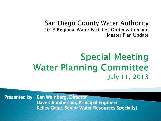 Presented by: Ken Weinberg, Director Dave Chamberlain, Principal Engineer Kelley Gage, Senior Water Resources Specialist