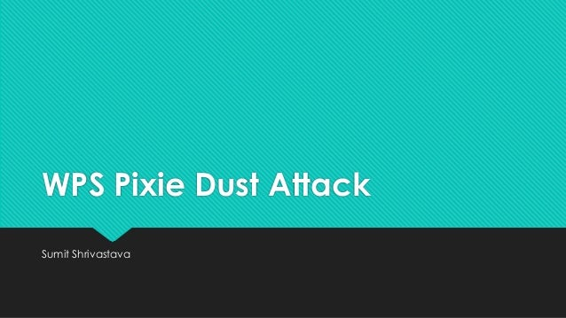 WPS Pixie Dust Attack Sumit Shrivastava