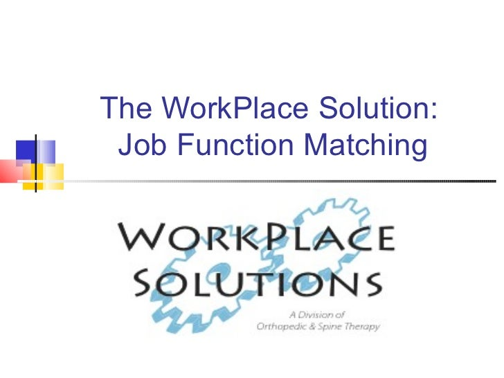 The WorkPlace Solution:  Job Function Matching