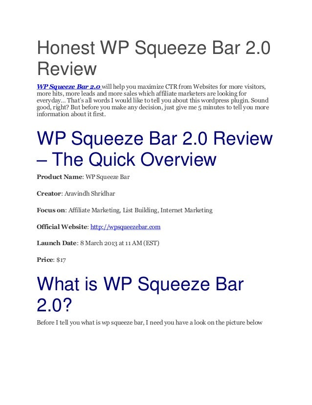Honest WP Squeeze Bar 2.0ReviewWP Squeeze Bar 2.0 will help you maximize CTR from Websites for more visitors,more hits, mo...