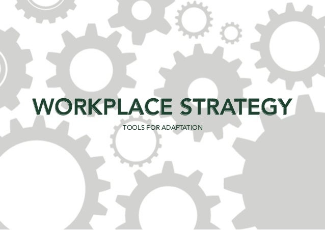 WORKPLACE STRATEGY TOOLS FOR ADAPTATION