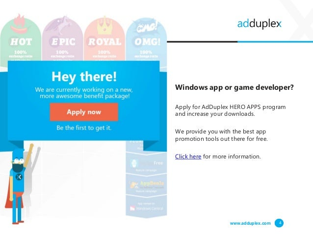 Windows app or game developer? Apply for AdDuplex HERO APPS program and increase your downloads. We provide you with the b...