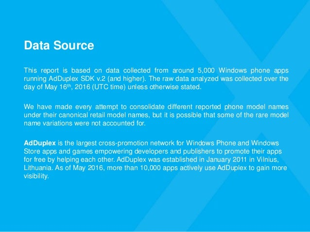 Data Source This report is based on data collected from around 5,000 Windows phone apps running AdDuplex SDK v.2 (and high...