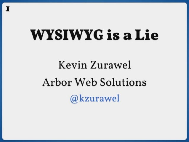 WYSIWYG Is a Lie