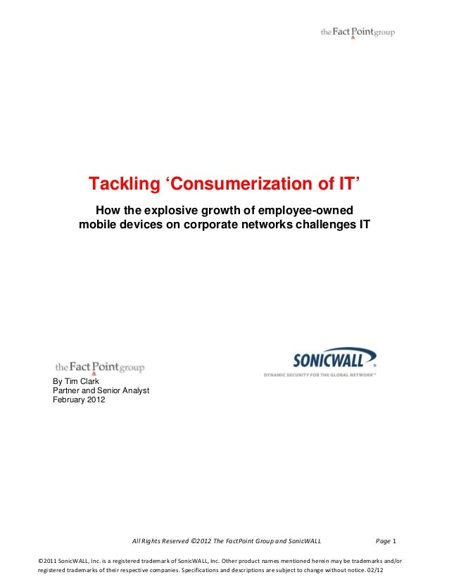 Tackling 'Consumerization of IT' How the explosive growth of employee-owned mobile devices on corporate networks chal...