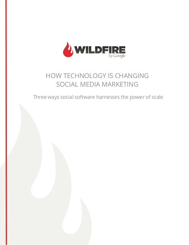How Technology is Changing       Social Media MarketingThree ways social software harnesses the power of scale