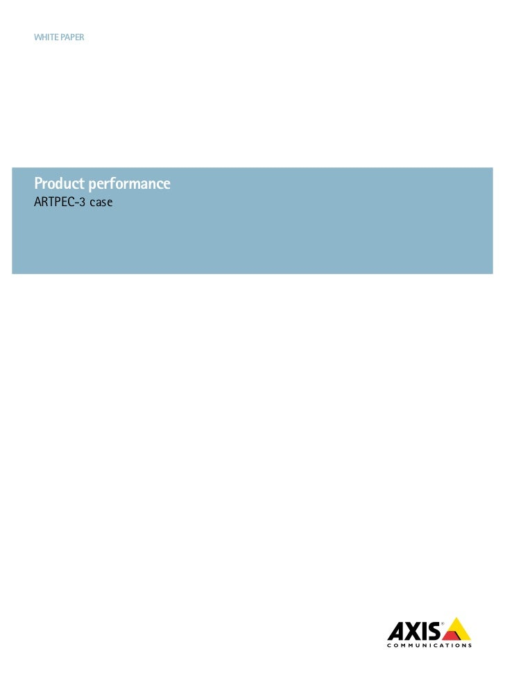 White paperproduct performanceARTPEC-3 case