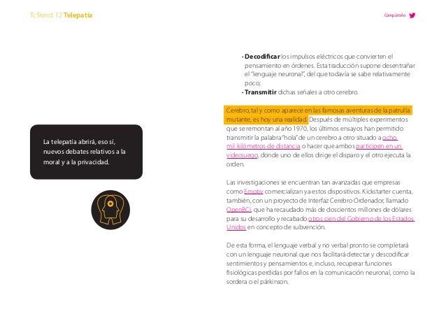 """• Decodificar los impulsos eléctricos que convierten el pensamiento en órdenes. Esta traducción supone desentrañar el """"len..."""