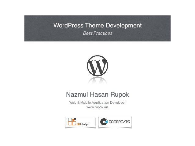 Nazmul Hasan Rupok Web & Mobile Application Developer WordPress Theme Development Best Practices www.rupok.me