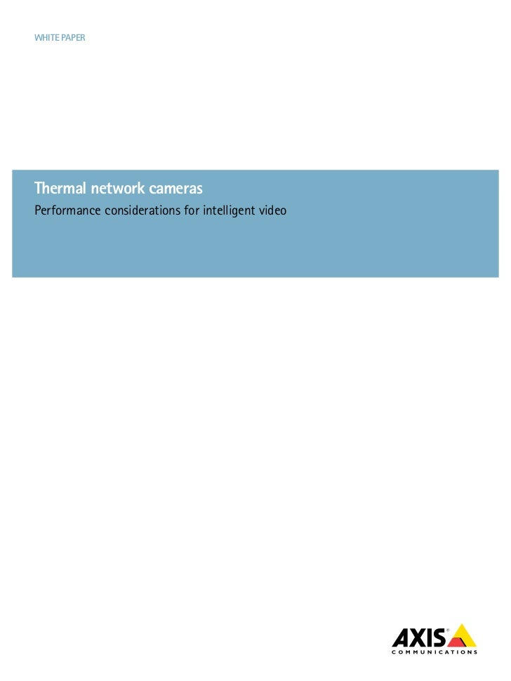 WHITE PAPERThermal network camerasPerformance considerations for intelligent video