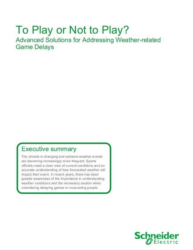 To Play or Not to Play? Advanced Solutions for Addressing Weather-related Game Delays Executive summary The climate is cha...