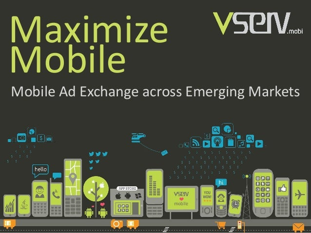 Maximize Mobile Mobile Ad Exchange across Emerging Markets