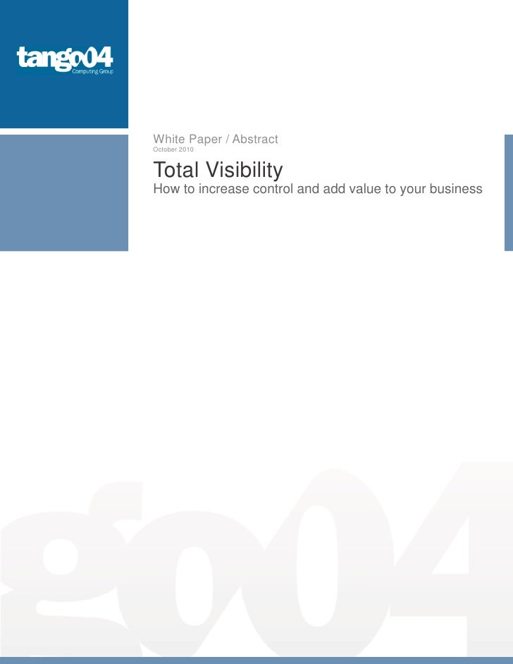 White Paper / AbstractOctober 2010Total VisibilityHow to increase control and add value to your business
