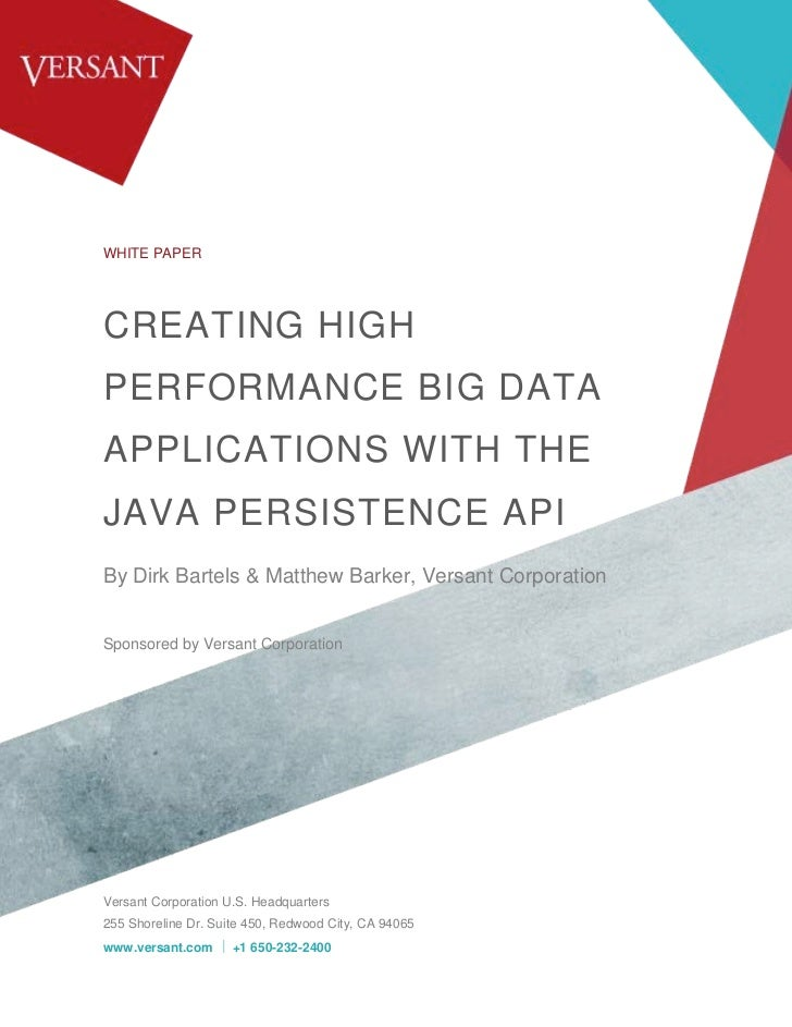 WHITE PAPERCREATING HIGHPERFORMANCE BIG DATAAPPLICATIONS WITH THEJAVA PERSISTENCE APIBy Dirk Bartels & Matthew Barker, Ver...