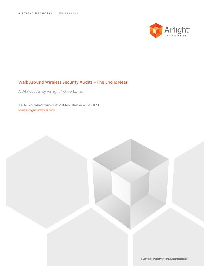 AIRTIGHT NETWORKS           WHITEPAPER     Walk Around Wireless Security Audits – The End Is Near! A Whitepaper by AirTigh...