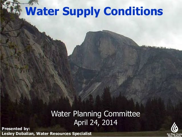 Water Supply Conditions Water Planning Committee April 24, 2014 Presented by: Lesley Dobalian, Water Resources Specialist