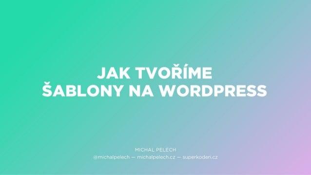 WP Weekend: Jak tvoříme šablony na WordPress