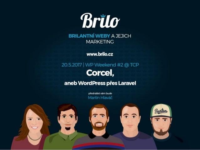 WP Weekend #2 - Corcel, aneb WordPress přes Laravel