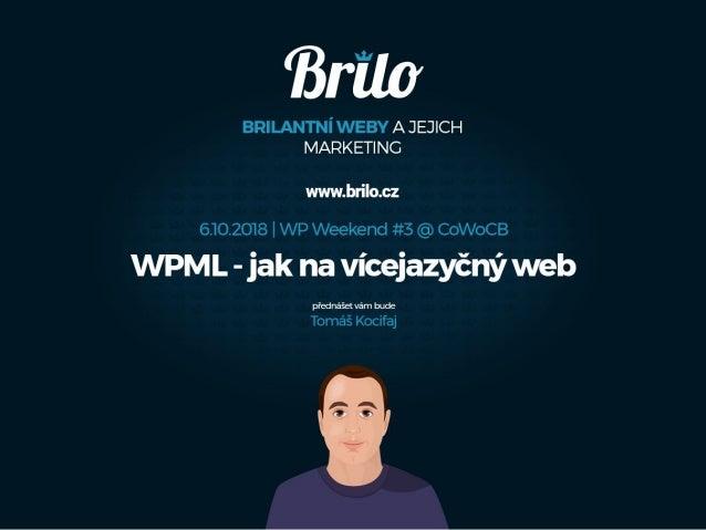 Tomáš Kocifaj www.brilo.cz Kocifaj@brilo.cz Twitter: @kocifaj Facebook: tomas.kocifaj.3
