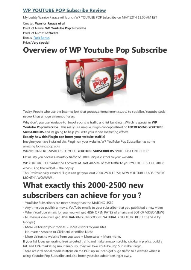 WP YOUTUBE POP Subscribe ReviewMy buddy Warrior Faraaz will launch WP YOUTUBE POP Subscribe on MAY 12TH 11:00 AM ESTCreate...