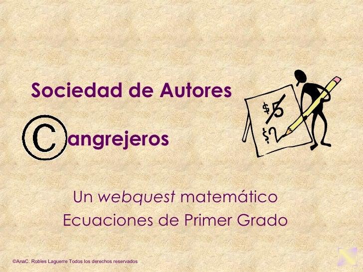 Sociedad de Autores   angrejeros Un  webquest  matemático Ecuaciones de Primer Grado