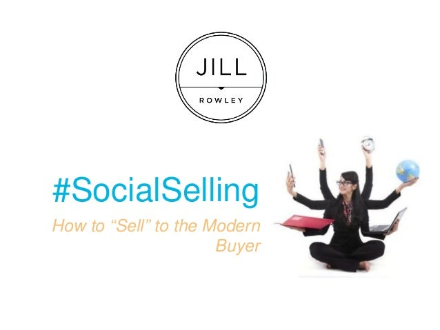 """#SocialSelling  How to """"Sell"""" to the Modern Buyer"""