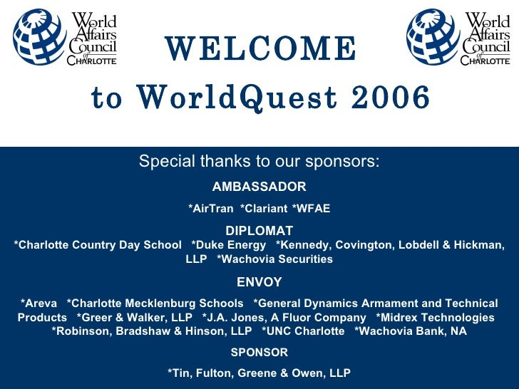 Special thanks to our sponsors: AMBASSADOR *AirTran *Clariant *WFAE DIPLOMAT *Charlotte Country Day School  *Duke Energy  ...