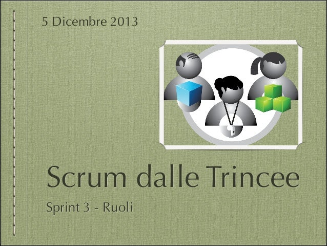 Scrum dalle Trincee Sprint 3 - Ruoli 5 Dicembre 2013