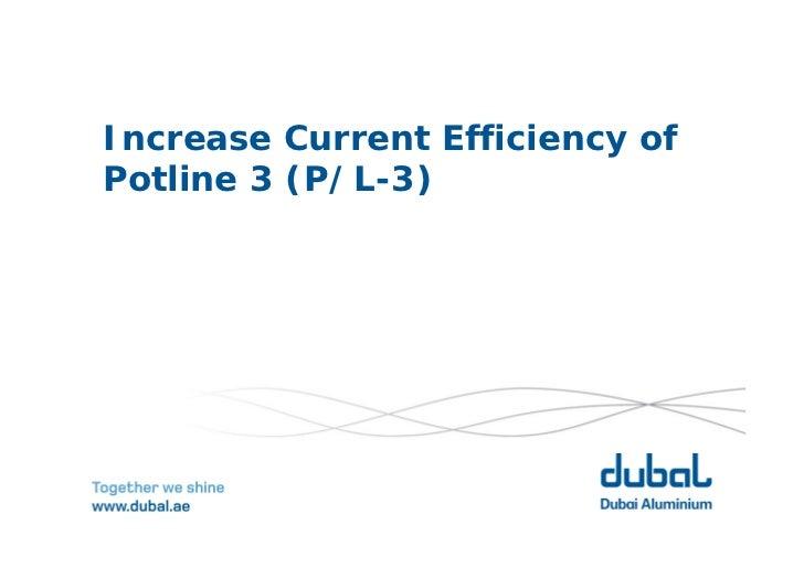 Increase Current Efficiency ofPotline 3 (P/L-3)