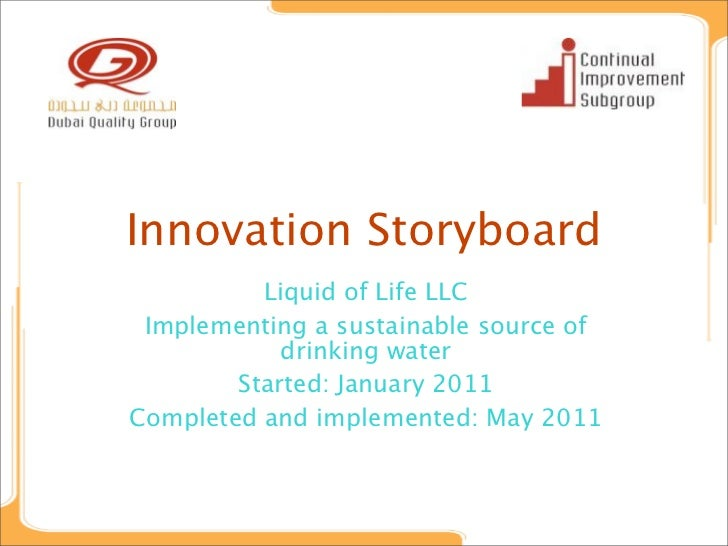 Innovation Storyboard          Liquid of Life LLC Implementing a sustainable source of            drinking water        St...
