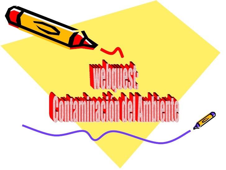 webquest: Contaminación del Ambiente