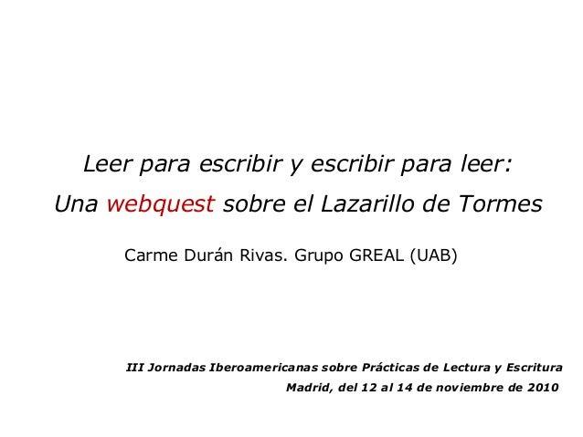 III Jornadas Iberoamericanas sobre Prácticas de Lectura y Escritura Madrid, del 12 al 14 de noviembre de 2010 Leer para es...