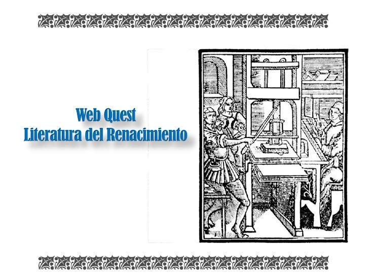 Web QuestLiteratura del Renacimiento<br />