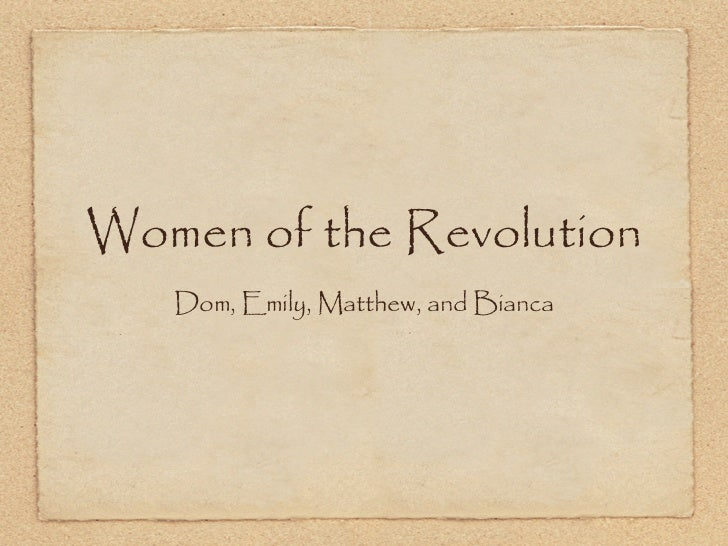 Women of the Revolution   Dom, Emily, Matthew, and Bianca