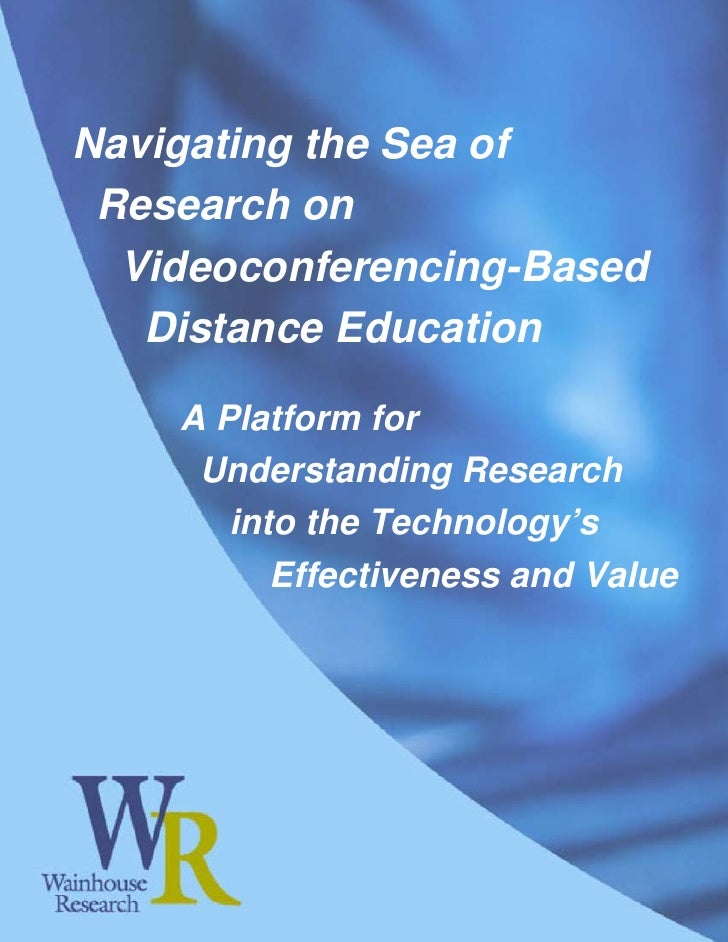 Navigating the Sea of  Research on   Videoconferencing-Based    Distance Education      A Platform for      Understanding ...