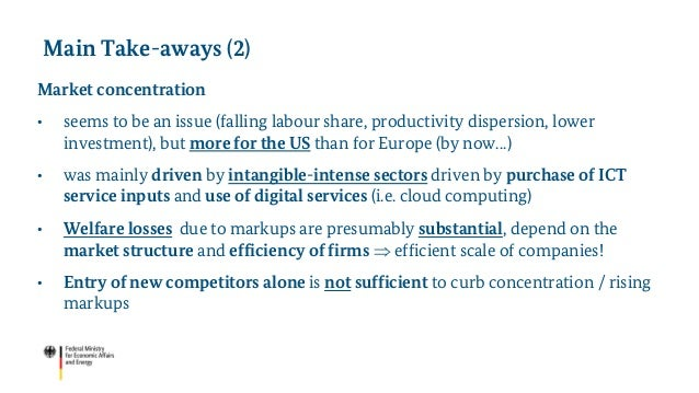 Market concentration • seems to be an issue (falling labour share, productivity dispersion, lower investment), but more fo...