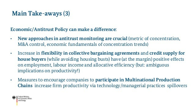 Main Take-aways (3) Economic/Antitrust Policy can make a difference: • New approaches in antitrust monitoring are crucial ...